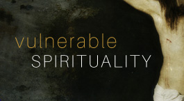 Vulnerability as Worship – by Lee Kosa