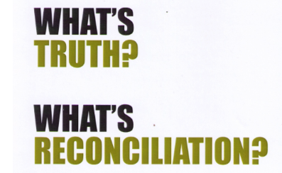 What's Truth? What's Reconciliation?