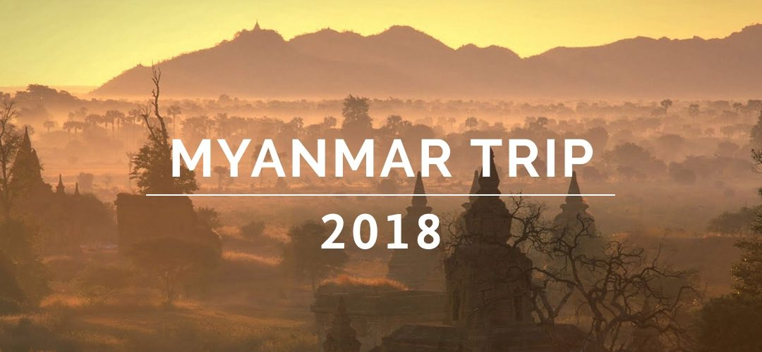 Myanmar 2018 Part 2: Arrival in Yangon